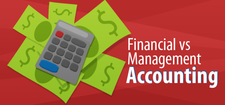 How Financial Accounting Differs From Management Accounting?